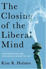 The Closing of the Liberal Mind How Groupthink and Intolerance Define the Left